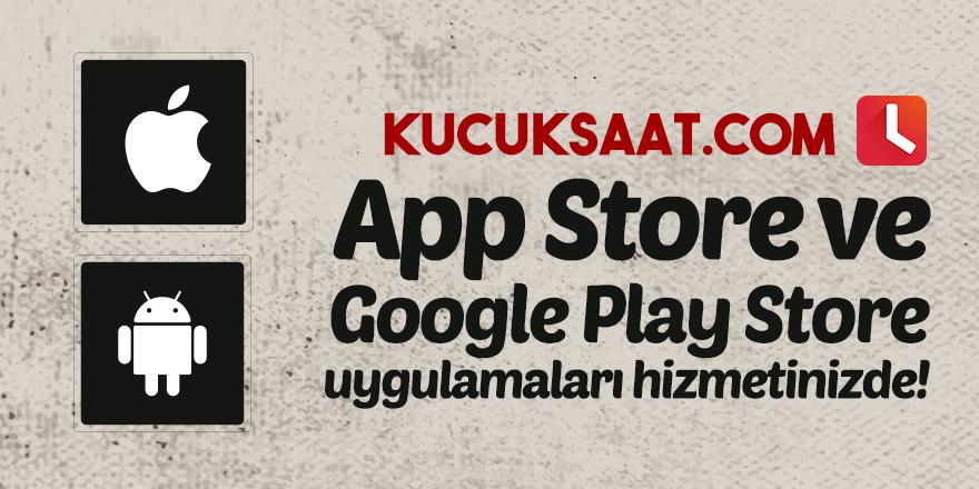 Kucuksaat.com, App Store ve Google Play Store uygulamarı hizmetinizde!