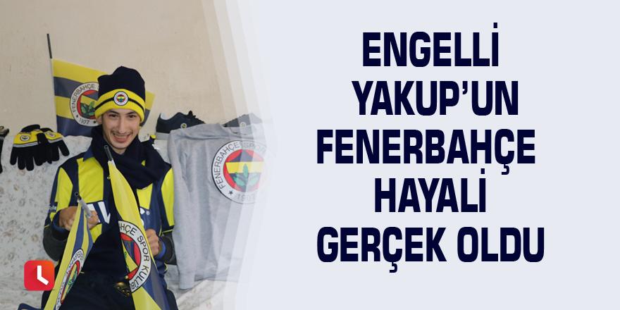 Engelli Yakup'un Fenerbahçe hayali gerçek oldu