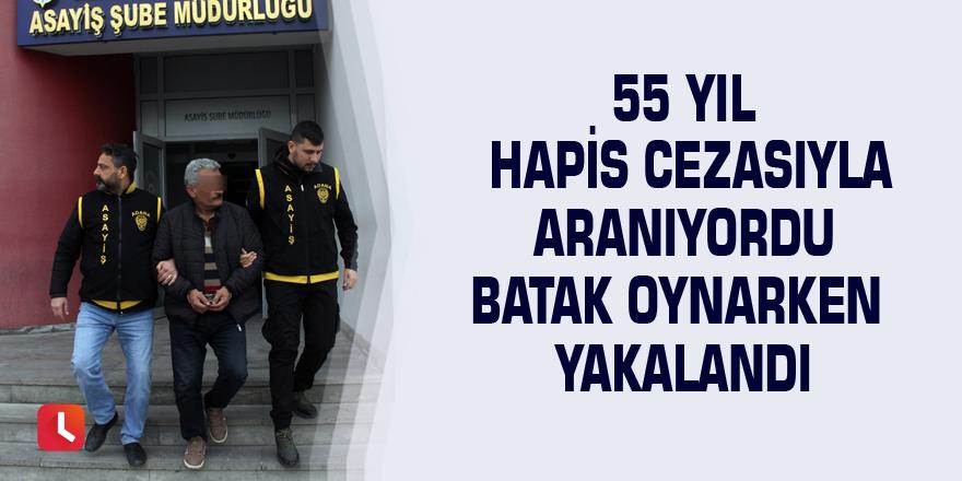 55 yıl hapis cezasıyla aranıyordu batak oynarken yakalandı