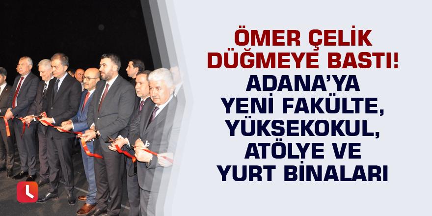 Ömer Çelik'ten ÇÜ'de toplu açılışlar