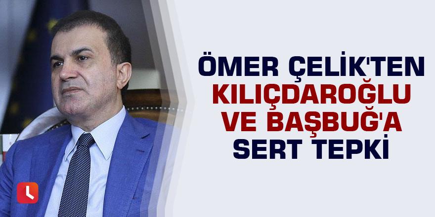 Ömer Çelik'ten Kılıçdaroğlu ve Başbuğ'a sert tepki