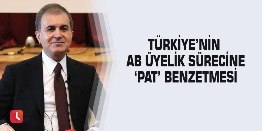 Türkiye'nin AB üyelik sürecine 'Pat' benzetmesi