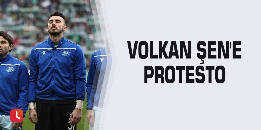 Volkan Şen'e protesto