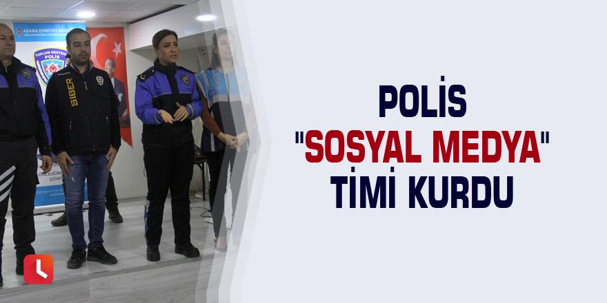 """Polis """"sosyal medya"""" timi kurdu"""