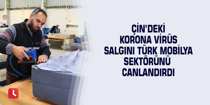 Çin'deki korona virüs salgını Türk mobilya sektörünü canlandırdı