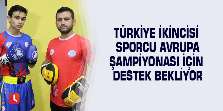Türkiye ikincisi sporcu Avrupa Şampiyonası için destek bekliyor