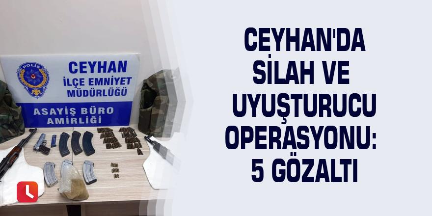 Ceyhan'da silah ve uyuşturucu operasyonu: 5 gözaltı