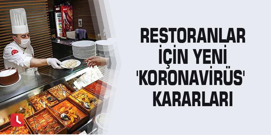 Restoranlar için yeni 'koronavirüs' kararları