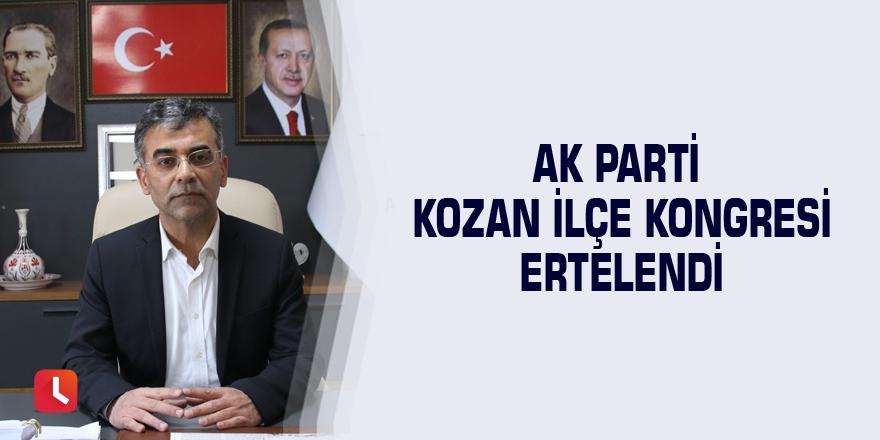 AK Parti Kozan İlçe Kongresi ertelendi