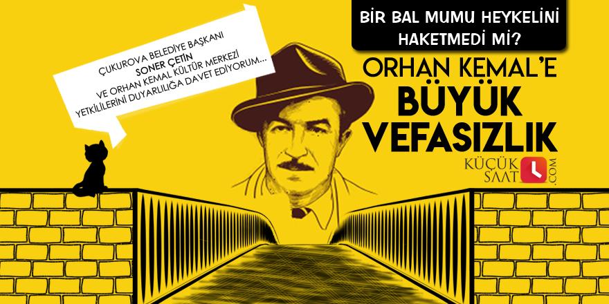 Orhan Kemal'e vefasızlık!