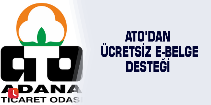 ATO'dan ücretsiz e-belge desteği
