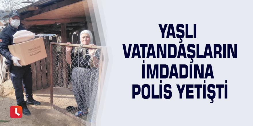 Yaşlı vatandaşların imdadına polis yetişti