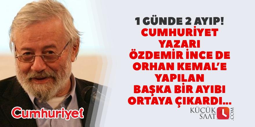 Orhan Kemal'e yapılan başka bir ayıp daha..!