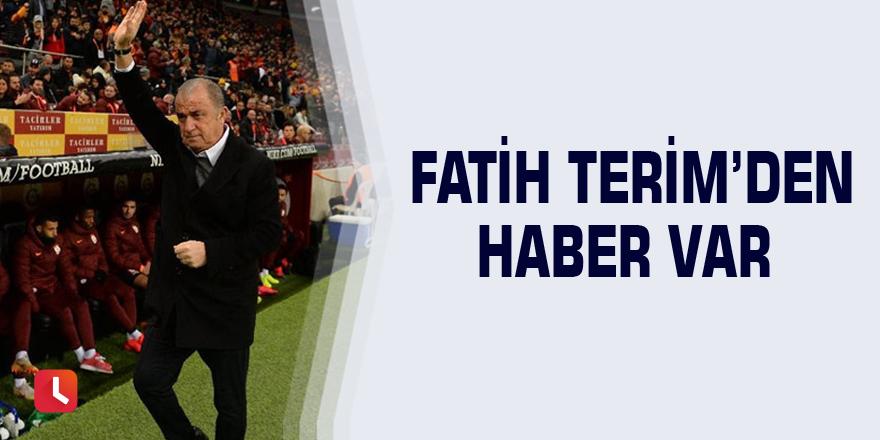 Fatih terim'den haber var