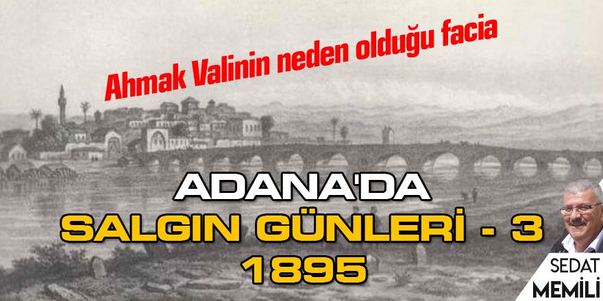 Adana'da salgın günleri - 3 / 1895