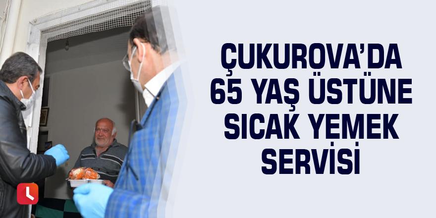 Çukurova'da 65 yaş üstüne sıcak yemek servisi