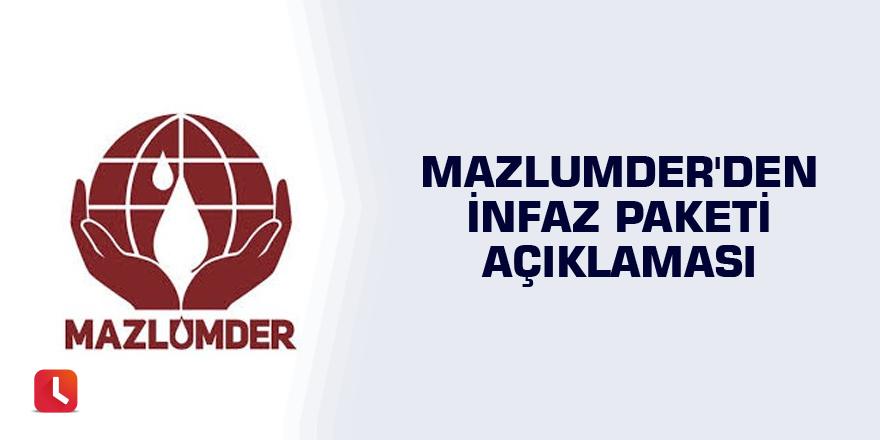 Mazlumder'den infaz paketi açıklaması