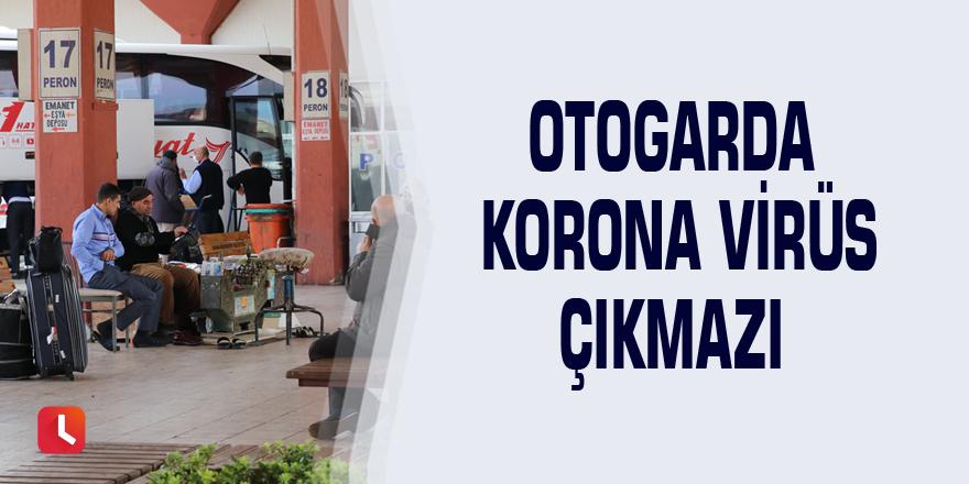 Otogarda korona virüs çıkmazı