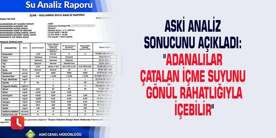 """ASKİ analiz sonucunu açıkladı: """"Adanalılar Çatalan içme suyunu gönül rahatlığıyla içebilir"""""""