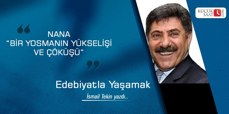 """NANA """"BİR YOSMANIN YÜKSELİŞİ VE ÇÖKÜŞÜ"""""""