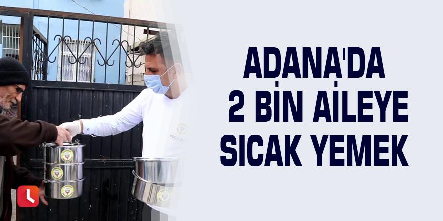 Adana'da 2 bin aileye sıcak yemek