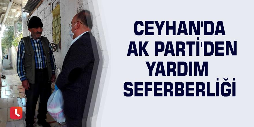 Ceyhan'da AK Parti'den yardım seferberliği