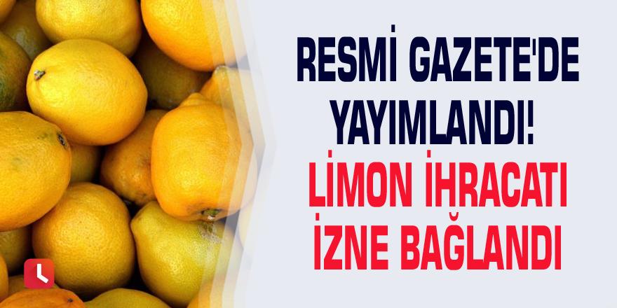 Resmi Gazete'de yayımlandı! Limon ihracatı izne bağlandı
