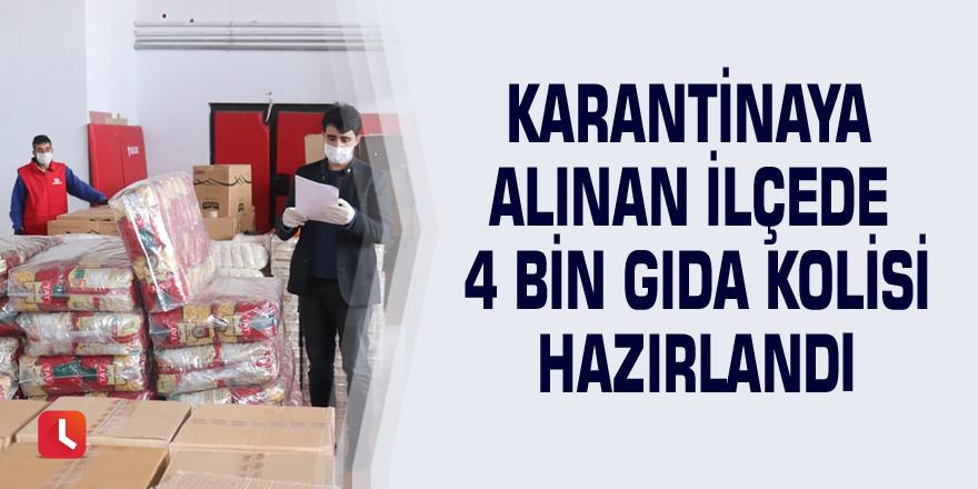 Karantinaya alınan ilçede 4 bin gıda kolisi hazırlandı