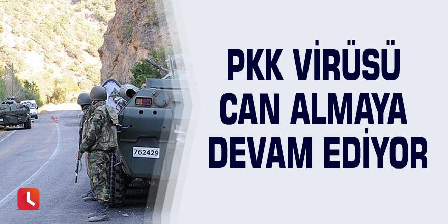 PKK Virüsü can almaya devam ediyor