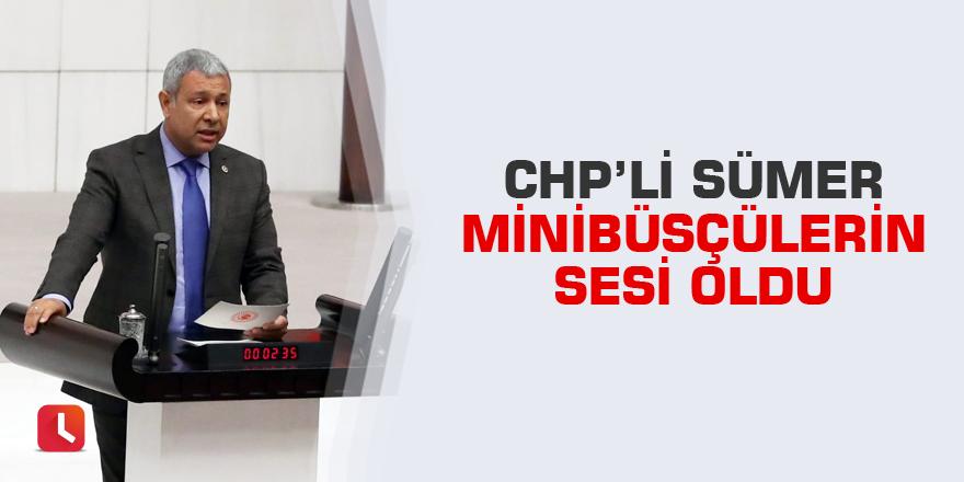 CHP'li Sümer minibüsçülerin sesi oldu