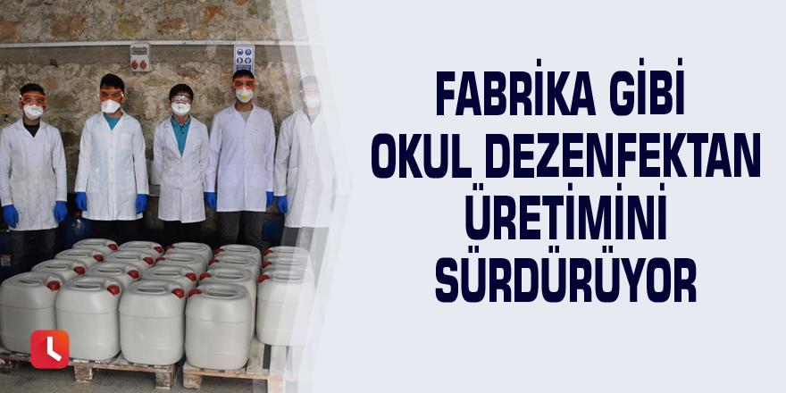 Fabrika gibi okul dezenfektan üretimini sürdürüyor