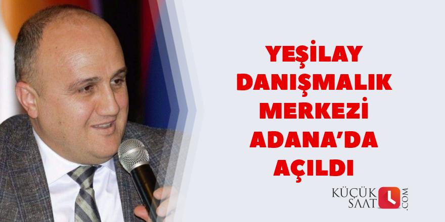 Yeşilay Danışmanlık Merkezi Adana'da açıldı