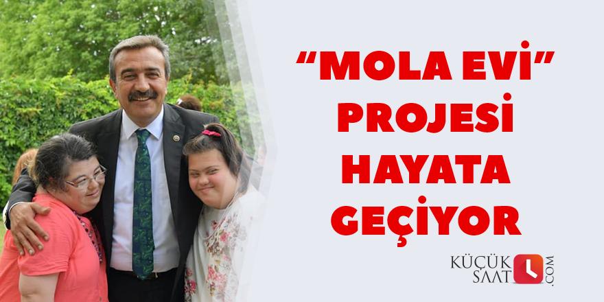 """""""Mola Evi"""" projesi hayata geçiyor"""