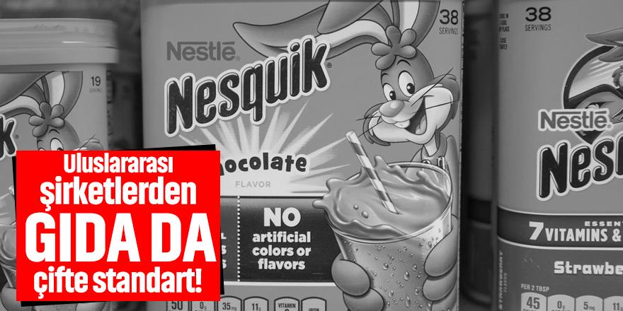 Uluslararası şirketlerden gıdada çifte standart!