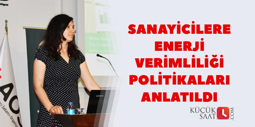 Sanayicilere enerji verimliliği politikaları anlatıldı