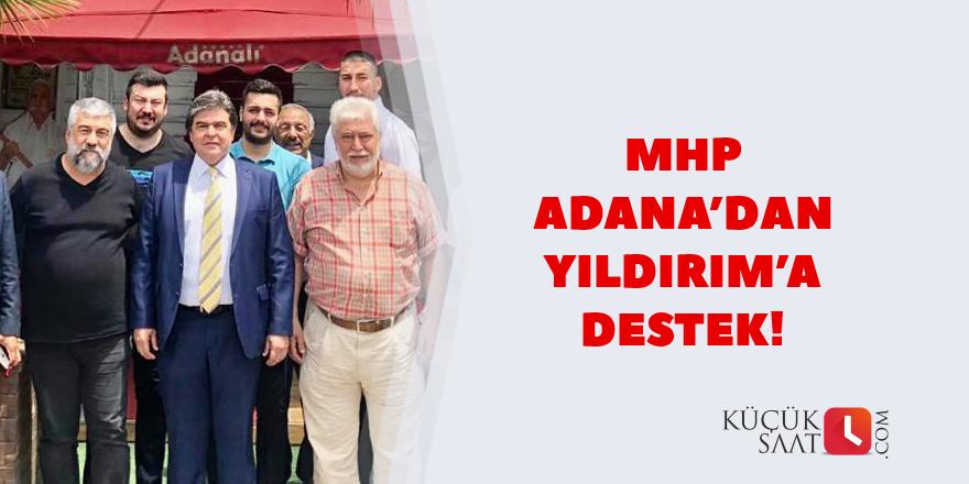 MHP Adana'dan Yıldırım'a destek!