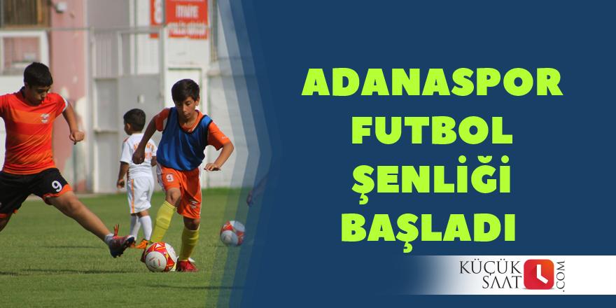 Adanaspor Futbol Şenliği Başladı
