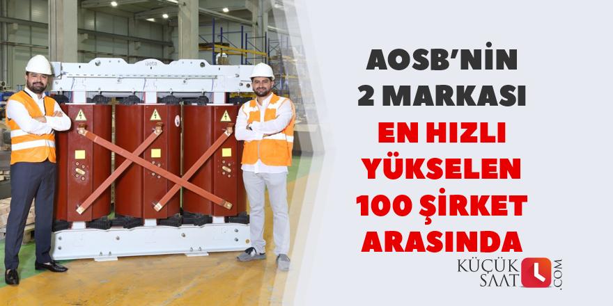 AOSB'nin 2 markası en hızlı yükselen 100 şirket arasına girdi