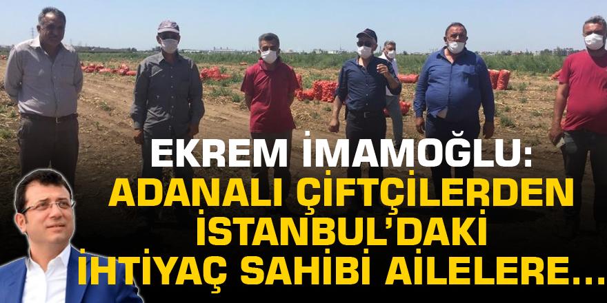İmamoğlu: Adanalı çiftçilerden İstanbul'daki ihtiyaç sahibi ailelere...