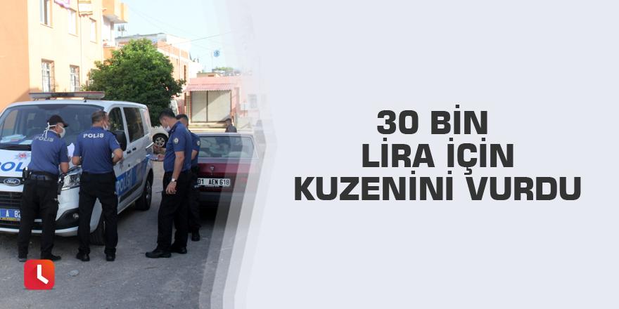 30 bin lira için kuzenini vurdu