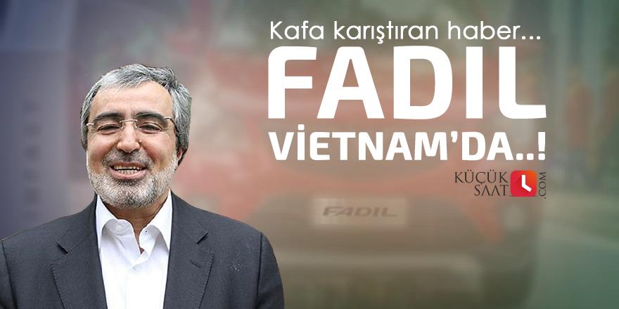 Fadıl Vietnam'da..!