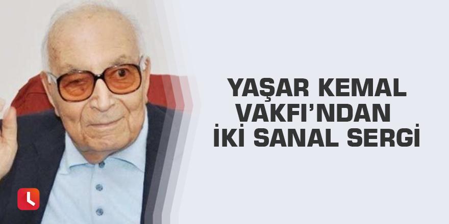 Yaşar Kemal Vakfı'ndan iki sanal sergi