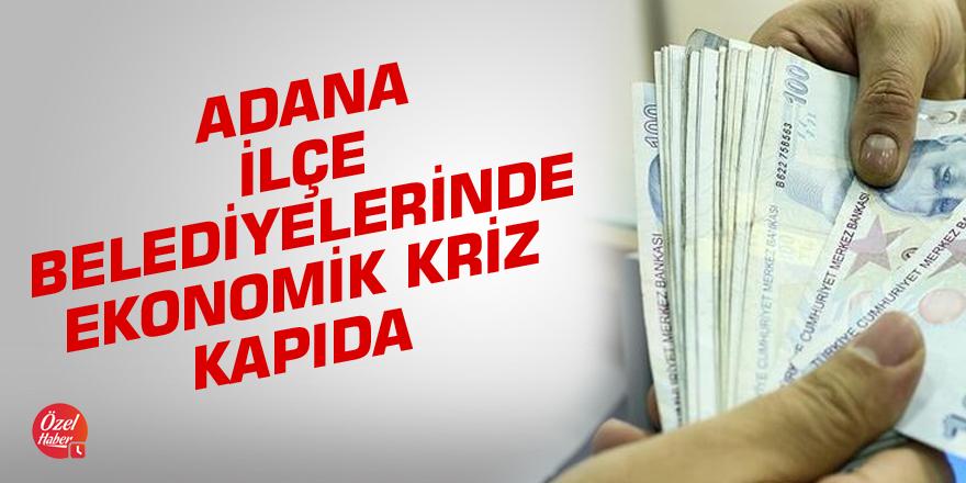 Adana ilçe belediyelerinde ekonomik kriz kapıda