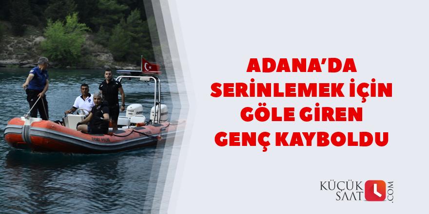 Adana'da serinlemek için göle giren genç kayboldu