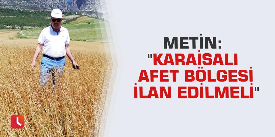 """Metin: """"Karaisalı afet bölgesi ilan edilmeli"""""""