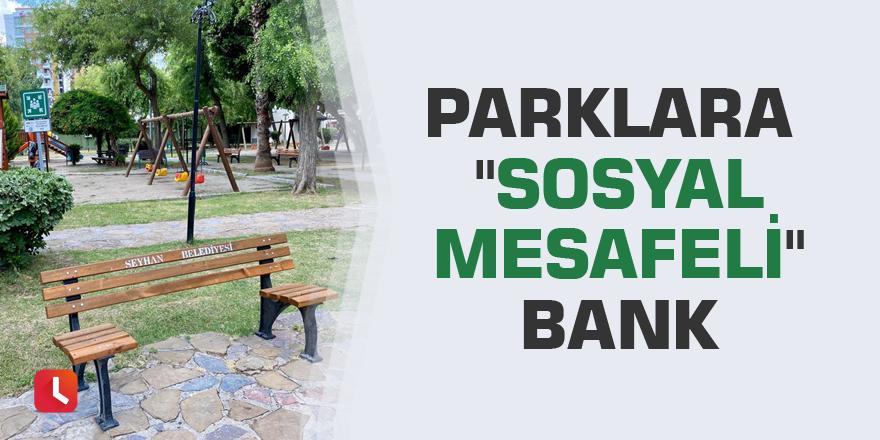 """Parklara """"sosyal mesafeli"""" bank"""