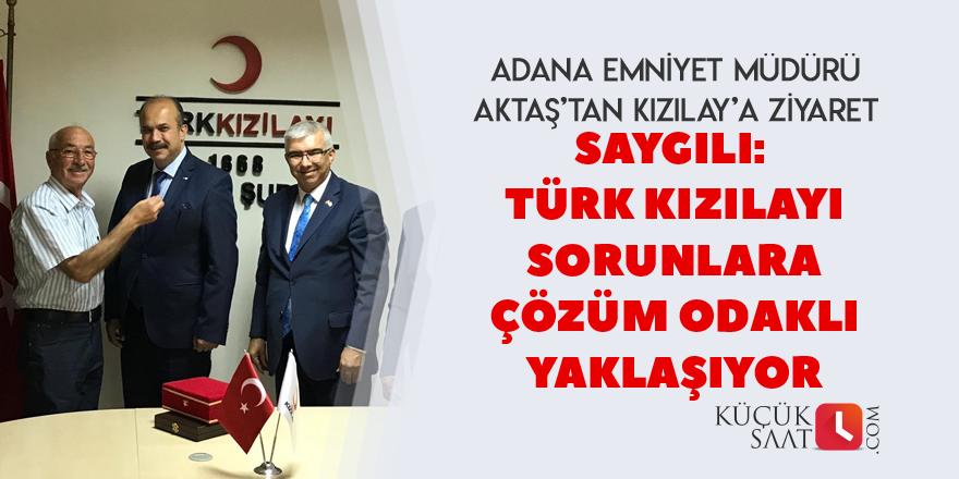 """""""Türk Kızılayı sorunlara çözüm odaklı yaklaşıyor"""""""