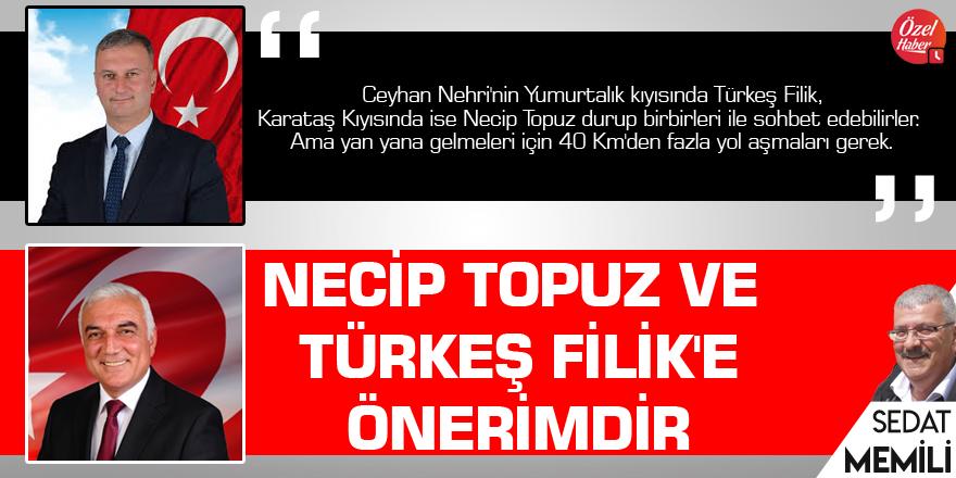 Necip Topuz Ve Türkeş Filik'e önerimdir