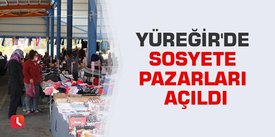 Yüreğir'de sosyete pazarları açıldı