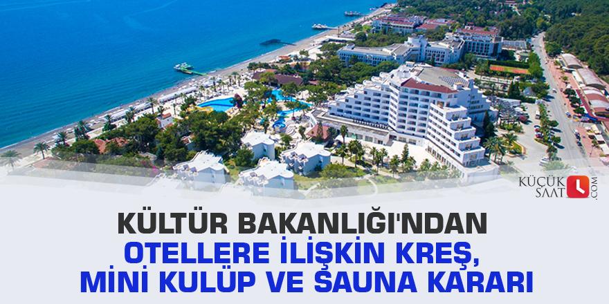 Kültür Bakanlığı'ndan otellere ilişkin kreş, mini kulüp ve sauna kararı